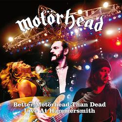 Motörhead – Better Motörhead Than Dead: Live At Hammersmith | 4Lp