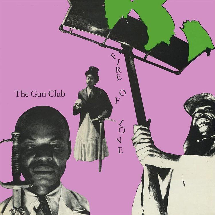 Gun Club, The – Fire Of Love    Deluxe Double-Vinyl   Release 23 Juli