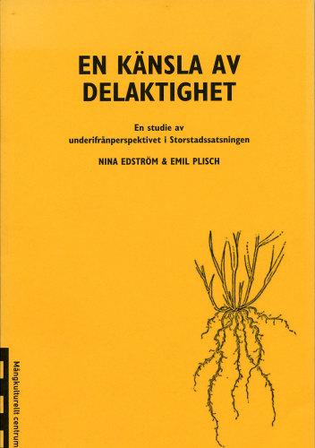 Edström, Pilsch: En känsla av delaktighet