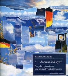 """red. Kirsch: """"...där isen höll nyss"""". Östtyska erfarenheter före och under enhetsprocessen"""