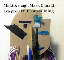 Wingqvist, Norman: Makt och Magi. Mask och Makt. Två projekt. En utställning