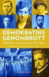 Bengtsson, Ilshammar: Demokratins genombrott - människor som formade 1900-talet