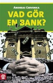 Cervenka: Vad gör en bank?