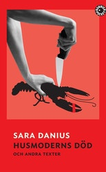 Danius: Husmoderns död och andra texter