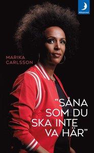"""Carlsson: """"Såna som du ska inte va här"""""""