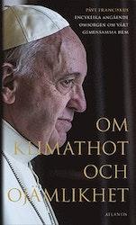 Påve Franciskus: Om klimathot och ojämlikhet