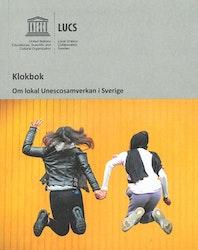 Klokbok - Om lokal Unescosamverkan i Sverige