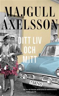 Axelsson:  Ditt liv och mitt