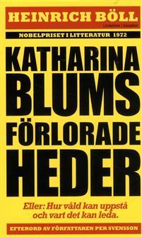 Böll: Katharina Blums förlorade heder - eller : Hur våld uppstår och vart det kan leda