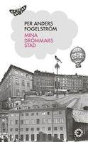 Fogelström: Mina drömmars stad