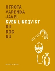 Lindqvist: Utrota varenda jävel/Nu dog du