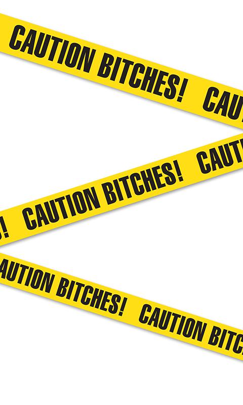 Caution Bitches