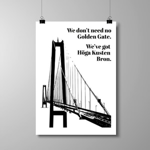 "Poster A3 - ""We've got Höga Kusten Bron"""