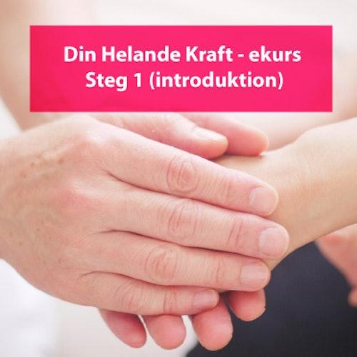 DIN HELANDE KRAFT - Steg 1 (introduktionskurs)