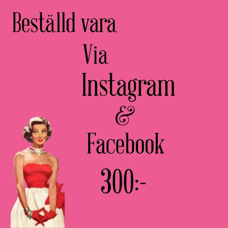 För beställd vara via Instagram eller Facebook