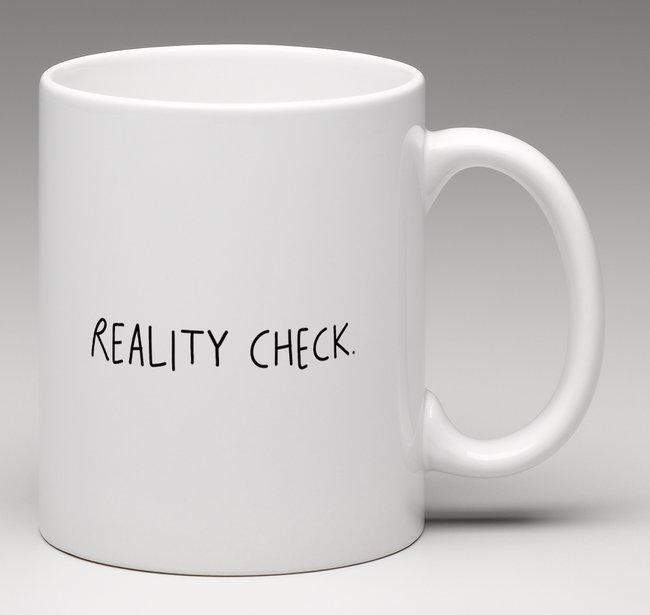 Reality Check - mugg