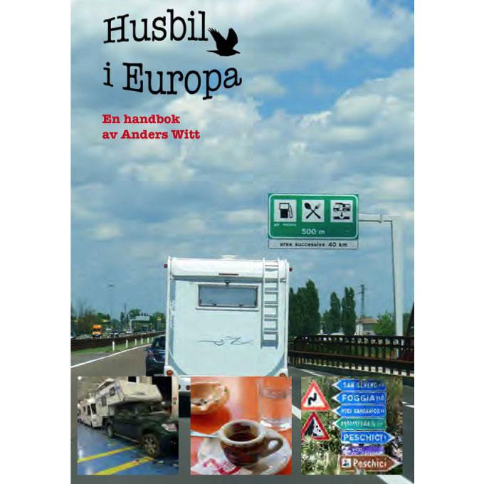 Husbil i Europa - En handbok av Anders Witt