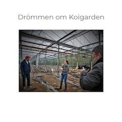 """Dokumentärfilmen """"Drömmen om Koigarden"""""""