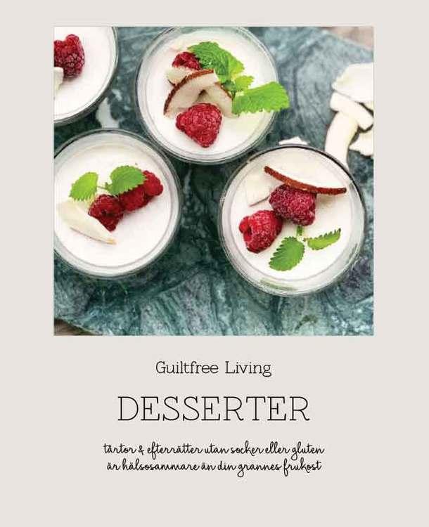 """Receptbok """"Desserter"""" - av GuiltfreeLiving"""
