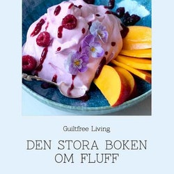 """Receptbok PDF """"Den stora boken om Fluff"""" av GuiltfreeLiving"""