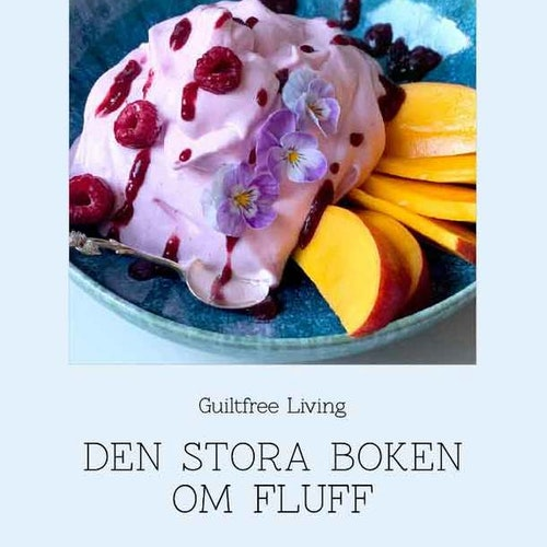 """Receptbok """"Den stora boken om Fluff"""" av GuiltfreeLiving"""