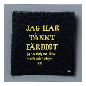 JAG HAR TÄNKT FÄRDIGT...