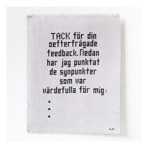 TACK FÖR DIN OEFTERFRÅGADE FEEDBACK...