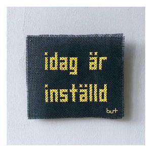 IDAG ÄR INSTÄLLD