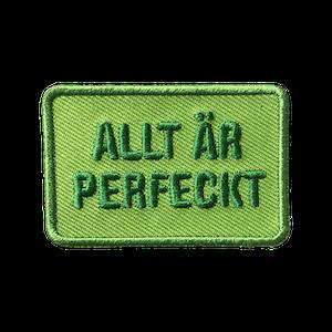 ALLT ÄR PERFECKT (grön)