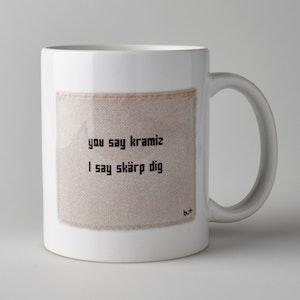 """MUGG """"you say kramiz..."""""""