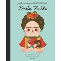 Små människor Stora drömmar - Frida Kahlo