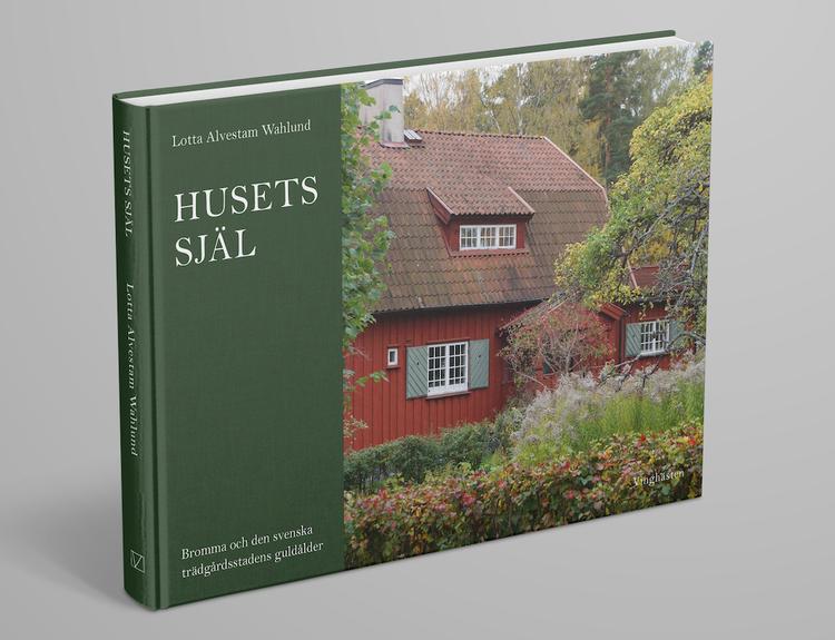 Husets själ – Bromma och den svenska trädgårdsstadens guldålder