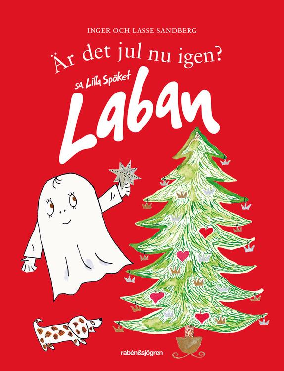 Är det jul nu igen? sa lilla spöket Laban