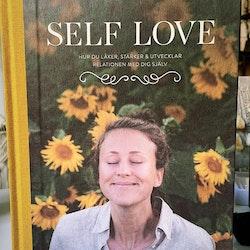 Self Love - Hur du läker, stärker & utvecklar relationen med dig själv