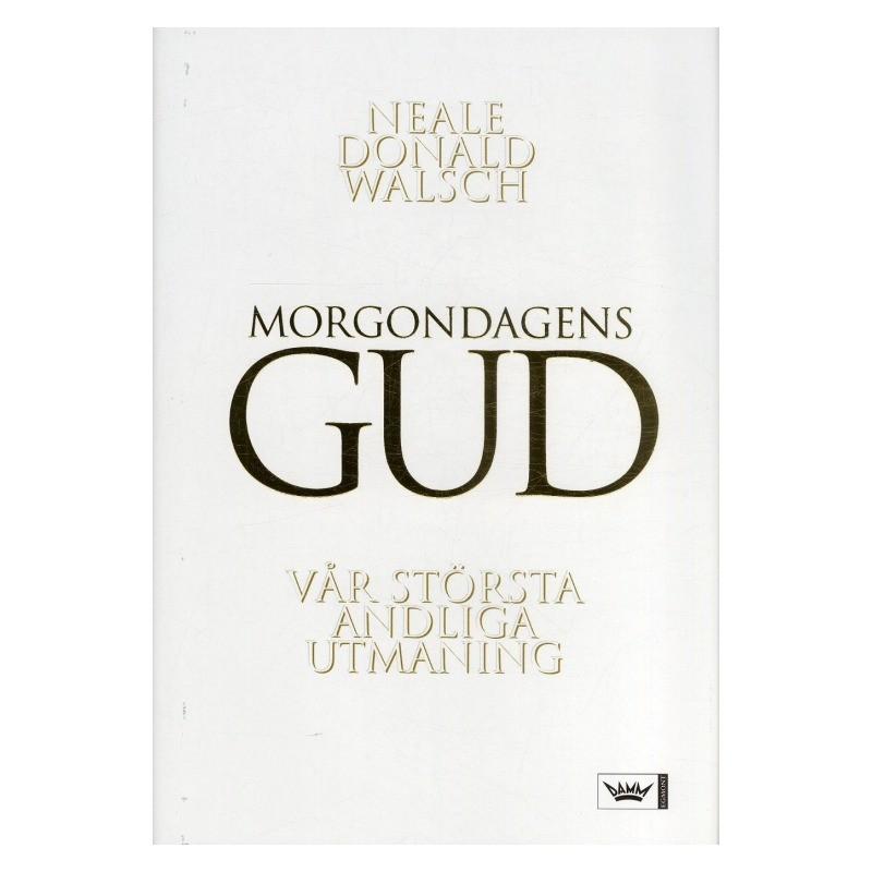 Morgondagens Gud - Neale Donald Walsch