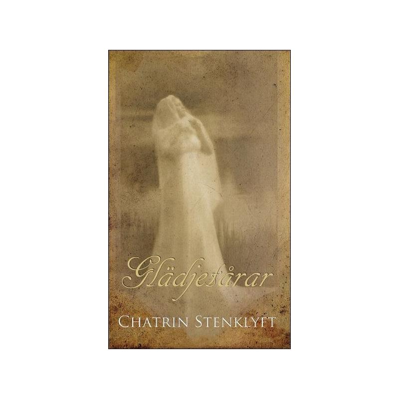 Glädjetårar - Chatrin Stenklyft