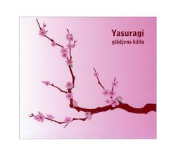 Yasuragi - Glädjens källa CD