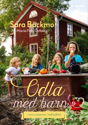 """Gardening with children"" Odla med barn - Sara Bäckmo"
