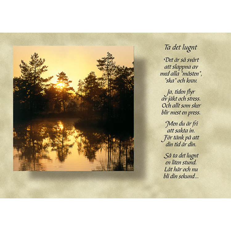 Diktkort med text av Siv Andersson - Ta det lugnt. Foto: Per Johansson. Kortbutiken säljer detta vykort.