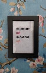 """""""Varannan vin"""" handbroderad tavla"""