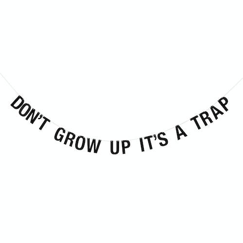 "Bloomingville Girlang Svart - ""Don't grow up it's a trap"""