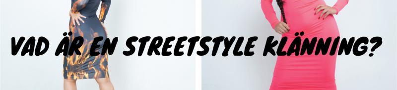 Vad är en streetstyle klänning?