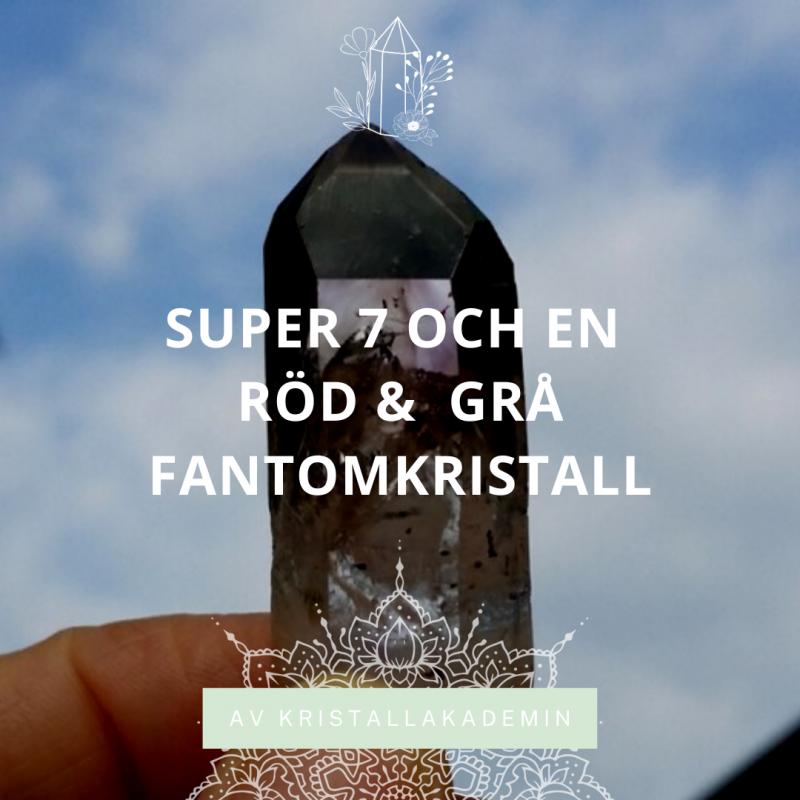 Super 7 och en grå & röd Fantomkristall