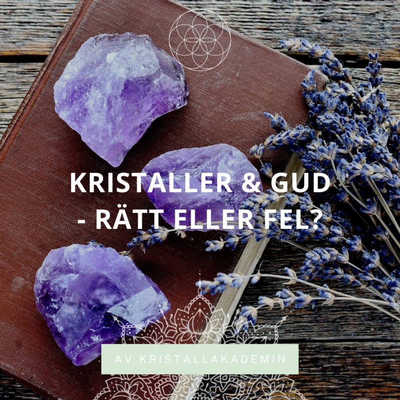 Kristallhealing & Gud - rätt eller fel?