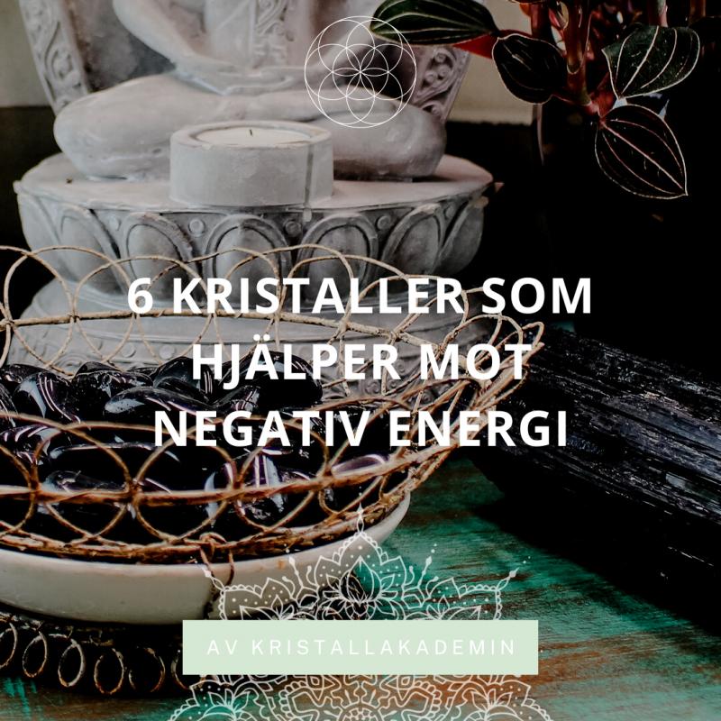 6 kristaller som hjälper mot negativ energi