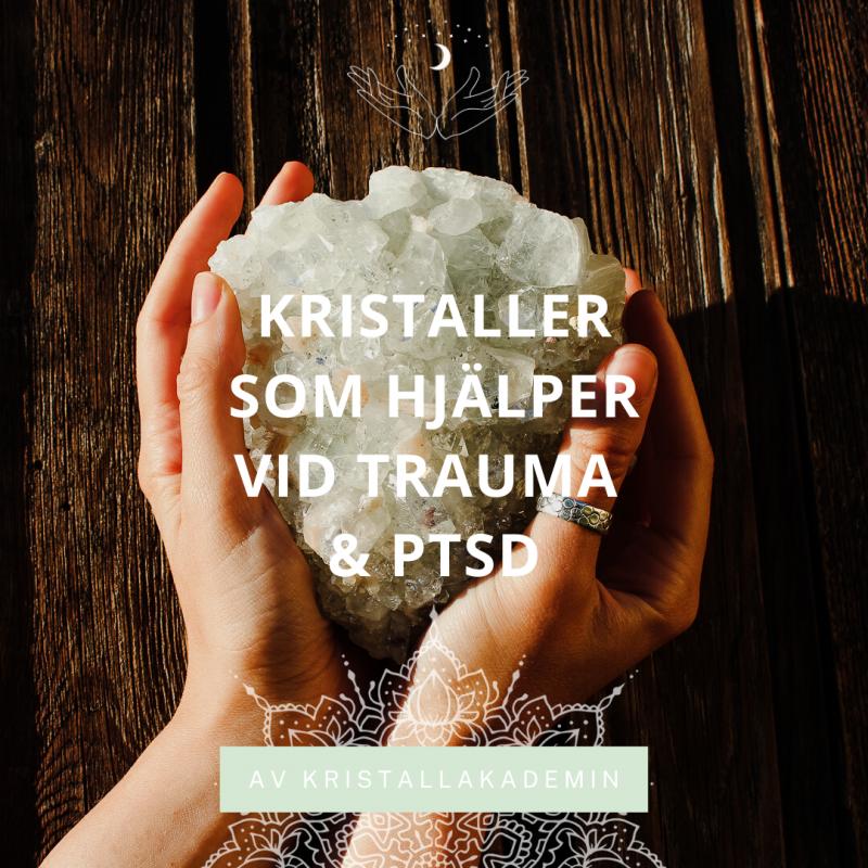 Kristaller för trauma & PTSD