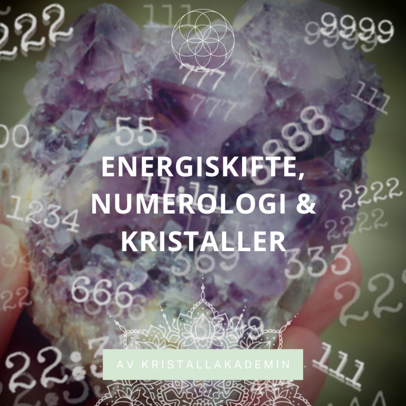 Energiskifte, numerologi & kristaller