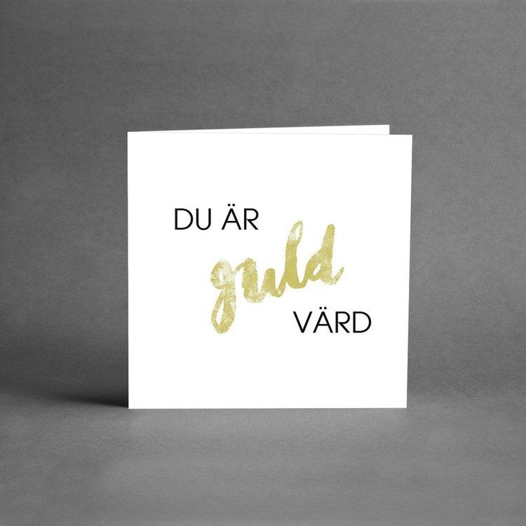 Du är guld värd!