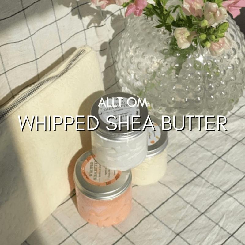 Allt om - Whipped Shea Butter