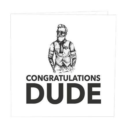 Gratulationskort Congratulations Dude.